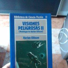 Libros de segunda mano: VISIONES PELIGROSAS 2 ANTOLOGÍA DE HARLAN ELLISON BIBLIOTECA DE CIENCIA FICCIÓN NÚMERO 11. Lote 236300965