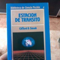 Libros de segunda mano: ESTACION DE TRANSITO CLIFFORD D SIMAK BIBLIOTECA DE CIENCIA FICCIÓN NÚMERO 4. Lote 236301485