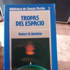 Libros de segunda mano: TROPAS DEL ESPACIO ROBERT A HEINLEIN BIBLIOTECA DE CIENCIA FICCIÓN NÚMERO 3. Lote 236301775