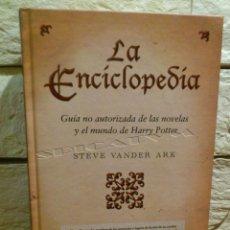 Libros de segunda mano: HARRY POTTER - LA ENCICLOPEDIA DE HARRY POTTER - STEVE VANDER ARK - PRIMERA EDICION 2010 - NUEVO. Lote 236346980