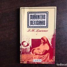 Libros de segunda mano: MAÑANITAS MEXICANAS. D. H. LAWRENCE. LAERTES. Lote 236473560