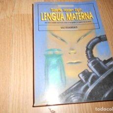 Libros de segunda mano: LENGUA MATERNA - SUZETTE HADEN ELGIN - UNA OBRA MAESTRA DE FICCION... - DISPONGO DE MAS LIBROS. Lote 236521305