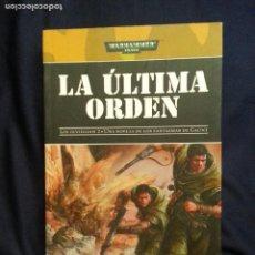 Libros de segunda mano: LA ULTIMA ORDEN - DAN ABNETT - LOS OLVIDADOS 2 - UNA NOVELA DE LOS FANTASMAS DE GAUNT. Lote 236722650