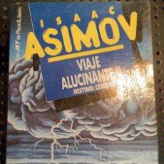 Libros de segunda mano: LIBRO VIAJE ALUCINANTE II. DESTINO : CEREBRO, ISAAC ASIMOV, 3º ED., 1992. Lote 237221780