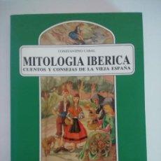 Livros em segunda mão: MITOLOGIA IBERICA/CUENTOS Y CONSEJAS DE LA VIEJA ESPAÑA/CONSTANTINO CABAL.. Lote 237331985