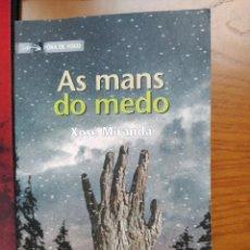 Libros de segunda mano: FÓRA DE XOGO. AS MANS DO MEDO DE XOSÉ MIRANDA. 2º ED. 2007, XERAIS.. Lote 238074605