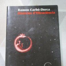 Libros de segunda mano: R. CARBO-DORCA, HISTORIES D'ULTRACIENCIA, LLIBRES DELS QUATRE CANTONS, CIENCIA FICCIO CATALA. Lote 238297850