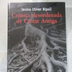 Libros de segunda mano: JAUME OLIVER RIPOLL, CRONICA DESORDENADA DE CIUTAT ANTIGA, PAGES, CIENCIA FICCIO EN CATALA DISTOPIA. Lote 238298070