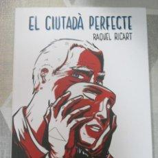 Libros de segunda mano: RAQUEL RICART, EL CIUTADA PERFECTE, ANDANA EDICIONS, CIENCIA FICCIO EN CATALA EXEMPLAR NOU DISTOPIA. Lote 238298760