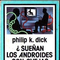 Libros de segunda mano: PHILIP K. DICK : ¿SUEÑAN LOS ANDROIDES CON OVEJAS ELÉCTRICAS? (NEBULAE, 1982). Lote 238636830