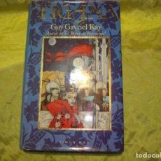 Libros de segunda mano: TIGANA. GUY GAVRIEL KAY. TIMUN MAS, 1ª EDC. 1992. Lote 254474230