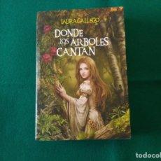 Libros de segunda mano: DONDE LOS ÁRBOLES CANTAN - LAURA GALLEGO - SM - AÑO 2011. Lote 239395910