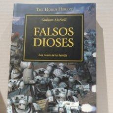 Libros de segunda mano: THE HORUS HERESY Nº 02/54 FALSOS DIOSES GRAHAM MCNEILL. WARHAMMER. Lote 239736335