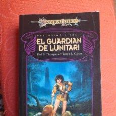 Libros de segunda mano: EL GUARDIAN DEL LUNITARI (PRELUDIOS DE LA DRAGONLANCE 01). Lote 241368215