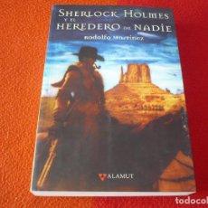 Libros de segunda mano: SHERLOCK HOLMES Y EL HEREDERO DE NADIE ( RODOLFO MARTINEZ ) ¡BUEN ESTADO! ALAMUT. Lote 241838345