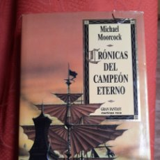 Livres d'occasion: EL CAMPEÓN ETERNO - MICHAEL MOORCOCK (MARTÍNEZ ROCA - GRAN FANTASY). Lote 243355880