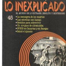 Libros de segunda mano: LO INEXPLICADO. EL MUNDO DE LO EXTRAÑO, INSOLITO Y MISTERIOSO. FASCÍCULO Nº 45. EDT. DELTA, 1981(*). Lote 245232980