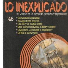 Libros de segunda mano: LO INEXPLICADO. EL MUNDO DE LO EXTRAÑO, INSOLITO Y MISTERIOSO. FASCÍCULO Nº 46. EDT. DELTA, 1981(*). Lote 245233070