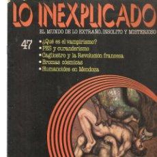 Libros de segunda mano: LO INEXPLICADO. EL MUNDO DE LO EXTRAÑO, INSOLITO Y MISTERIOSO. FASCÍCULO Nº 47. EDT. DELTA, 1981(*). Lote 245233155