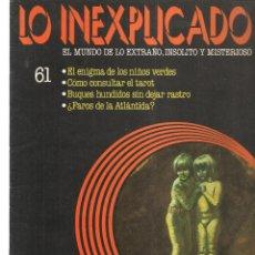 Libros de segunda mano: LO INEXPLICADO. EL MUNDO DE LO EXTRAÑO, INSOLITO Y MISTERIOSO. FASCÍCULO Nº 61. EDT. DELTA, 1981(*). Lote 245233835