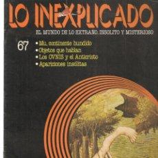 Libros de segunda mano: LO INEXPLICADO. EL MUNDO DE LO EXTRAÑO, INSOLITO Y MISTERIOSO. FASCÍCULO Nº 67. EDT. DELTA, 1981(*). Lote 245234405