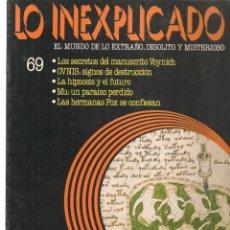 Libros de segunda mano: LO INEXPLICADO. EL MUNDO DE LO EXTRAÑO, INSOLITO Y MISTERIOSO. FASCÍCULO Nº 69. EDT. DELTA, 1981(*). Lote 245234500