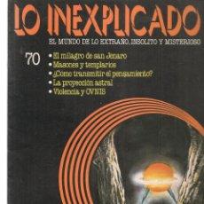 Libros de segunda mano: LO INEXPLICADO. EL MUNDO DE LO EXTRAÑO, INSOLITO Y MISTERIOSO. FASCÍCULO Nº 70. EDT. DELTA, 1981(*). Lote 245234600