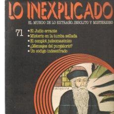 Libros de segunda mano: LO INEXPLICADO. EL MUNDO DE LO EXTRAÑO, INSOLITO Y MISTERIOSO. FASCÍCULO Nº 71. EDT. DELTA, 1981(*). Lote 245234685