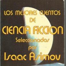 Libros de segunda mano: LOS MEJORES CUENTOS DE CIENCIA FICCION SELECCIONADOS POR ISAAC ASIMOV. ULTRAMAR. Lote 245650720