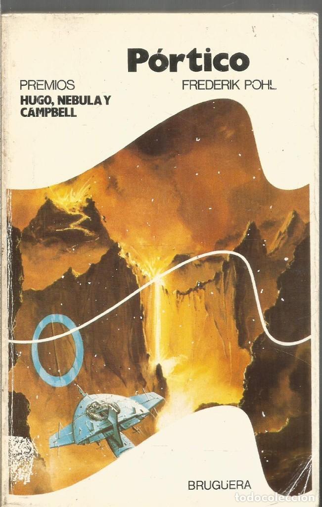 FREDCERIK POHL. PORTICO. BRUGUERA (Libros de Segunda Mano (posteriores a 1936) - Literatura - Narrativa - Ciencia Ficción y Fantasía)