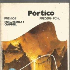 Libros de segunda mano: FREDCERIK POHL. PORTICO. BRUGUERA. Lote 245651580