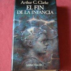 Libros de segunda mano: EL FIN DE LA INFANCIA - ARTHUR C. CLARKE - MINOTAURO. Lote 246547905