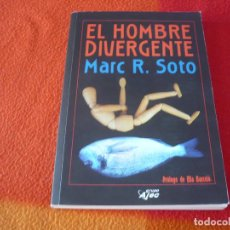 Libros de segunda mano: EL HOMBRE DIVERGENTE ( MARC R. SOTO ) ¡BUEN ESTADO! CIENCIA FICCION PROLOGO DE ELIA BARCELO. Lote 246641040