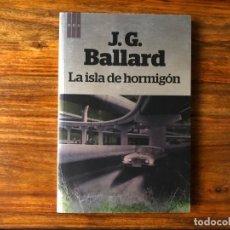 Libros de segunda mano: LA ISLA DE HORMIGÓN J.G. BALLARD. RBA EDITORES. 1ª EDICIÓN.. Lote 246980465