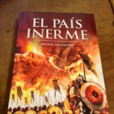 Libros de segunda mano: EL PAIS INERME (MIGUEL DE CASTRO ) TIMUN MAS. Lote 247295165