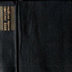 Libros de segunda mano: RIDER HAGGARD : NOVELAS ECOGIDAS (AGUILAR LINCE INQUIETO, 1966) PLENA PIEL. Lote 247470520