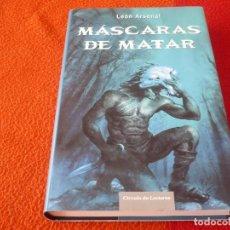 Libros de segunda mano: MASCARAS DE MATAR ( LEON ARSENAL ) TAPA DURA CIRCULO DE LECTORES PREMIO MINOTAURO 2004. Lote 247647840