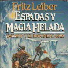 Libros de segunda mano: FRITZ LEIBER-ESPADAS Y MAGIA HELADA.FAFHRD Y EL RATONERO GRIS.FANTASY,28.MARTINEZ ROCA.1990.LEER.. Lote 248592075