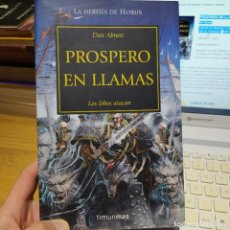 Libros de segunda mano: PROSPERO EN LLAMAS, LA HEREJIA DE HORUS, DAN ABNETT, ED. TIMUN MAS, 2016 RARO A ESTE PRECIO.. Lote 249056070