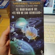 """Libros de segunda mano: EL NAUFRAGIO DE """"EL RÍO DE LAS ESTRELLAS"""" MICHAEL FLYNN, ED. EDICIONES B, 2007. Lote 249063645"""