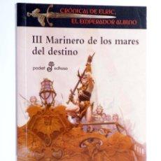 Livros em segunda mão: CRÓNICAS DE ELRIC, EL EMPERADOR ALBINO III. MARINERO DE LOS MARES DEL DESTINO (MICHAEL MOORCOCK). Lote 249278145