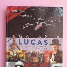 Libros de segunda mano: LIBRO-GEORGE LUCAS-GALAXIA LUCAS-MAS ALLA DE LA FUERZA-FRANCISCO JAVIER MILIAN-VER FOTOS. Lote 249589095