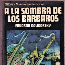 Libros de segunda mano: A LA SOMBRA DE LOS BARBAROS - EDUARDO GOLIGORSKY - COLECCIÓN GAUDEAMUS - EDICIONES ACERVO 1977. Lote 250141005
