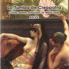 Livres d'occasion: LA TUMBA DE CLEOPATRA. ANTOLOGIA DE RELATOS DE WEIRD TALES. Lote 250331365