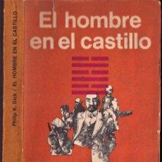 Libros de segunda mano: EL HOMBRE EN EL CASTILLO - PHILIP K. DICK - ED. MINOTAURO 1968. Lote 251388250