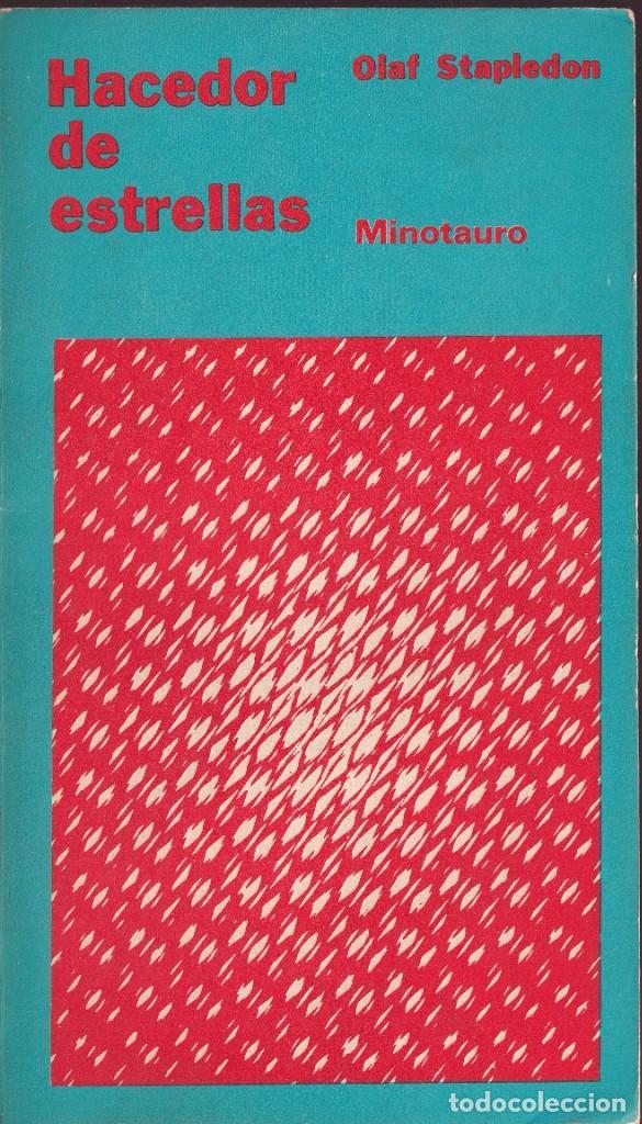 HACEDOR DE ESTRELLAS - OLAF STAPLEDON - MINOTAURO 1971 ( BUENOS AIRES ) (Libros de Segunda Mano (posteriores a 1936) - Literatura - Narrativa - Ciencia Ficción y Fantasía)