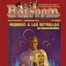 Livres d'occasion: REVISTA BARSOOM. RECOPILATORIO 1. PRIMAVERA 2010. REGRESO A LAS ESTRELLAS DE EDMOND HAMILTON Y MAS. Lote 251955290