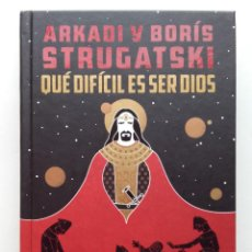 Libros de segunda mano: QUE DIFICIL ES SER DIOS - BORIS Y ARCADI STRUGATSKI - ED. GIGAMESH - 2019. Lote 252083290