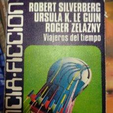 Libros de segunda mano: CIENCIA - FICCION Nº 3: VIAJEROS TIEMPO, ROBERT SILVERBERG, URSULA K. LE GUIN, ROGER ZELAZNY.. Lote 252557155