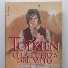 Libros de segunda mano: TOLKIEN O LA FUERZA DEL MITO. LA TIERRA MEDIA EN PERSPECTIVA - EDUARDO SEGURA - LIBROSLIBRES - 2003. Lote 252642120